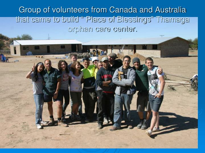 """Group of volunteers from Canada and Australia that came to build """" Place of"""