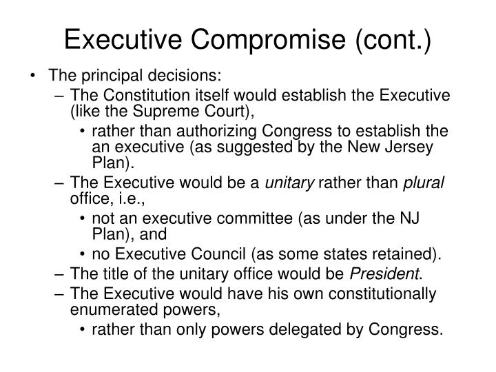 Executive Compromise (cont.)