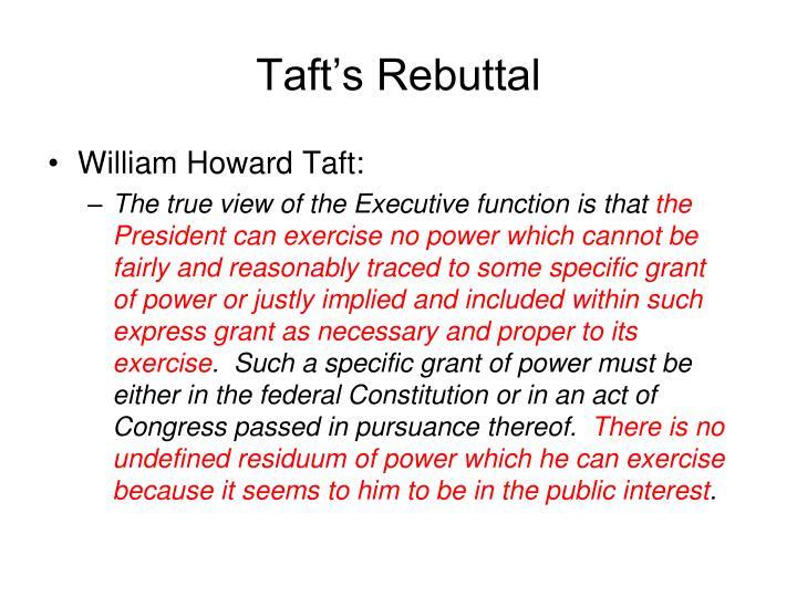 Taft's Rebuttal