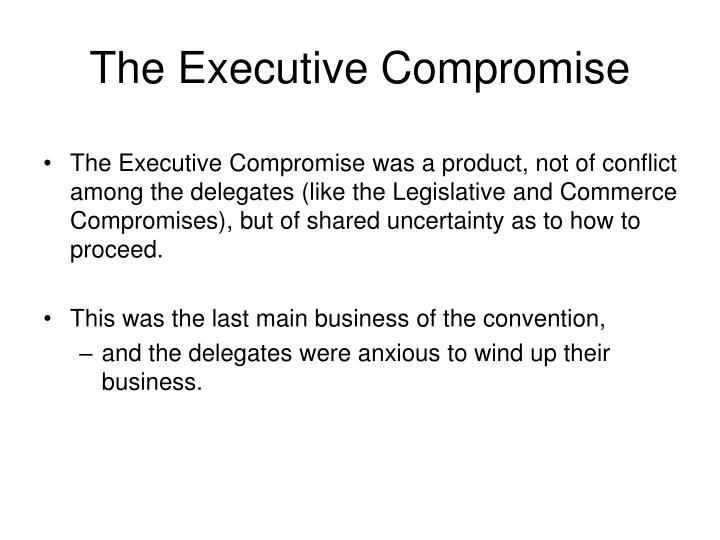The Executive Compromise