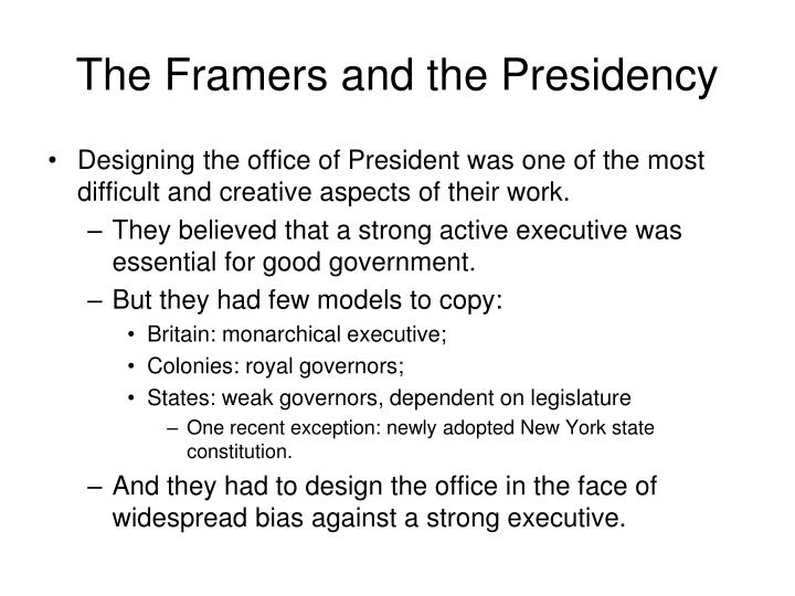 The Framers and the Presidency