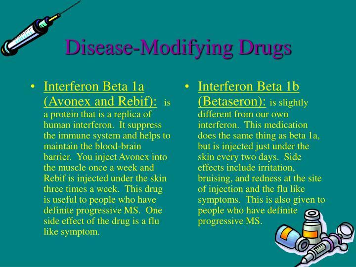 Interferon Beta 1a (Avonex and Rebif):