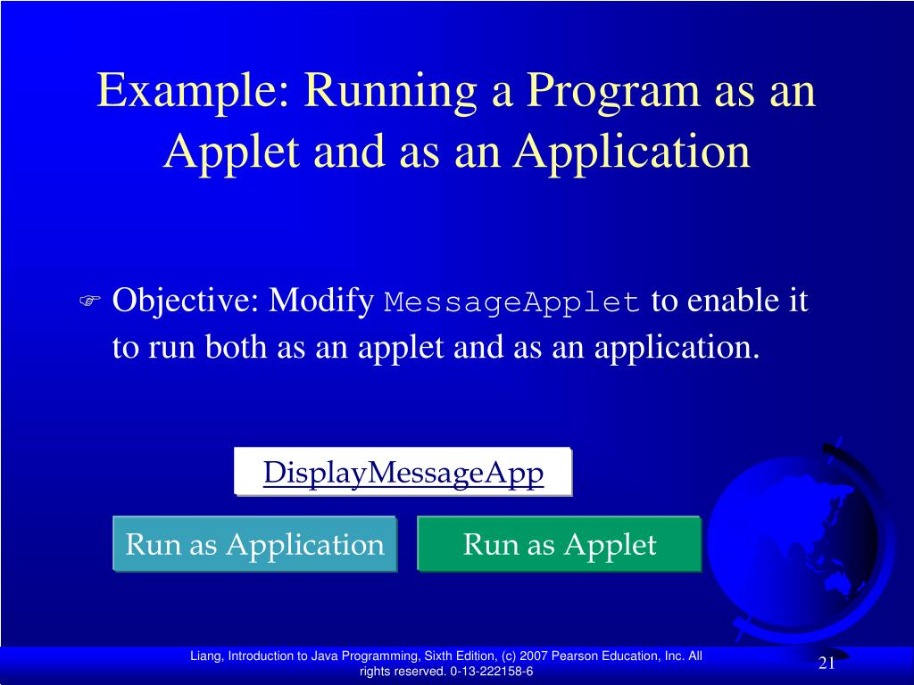Example: Running a Program as an Applet and as an Application