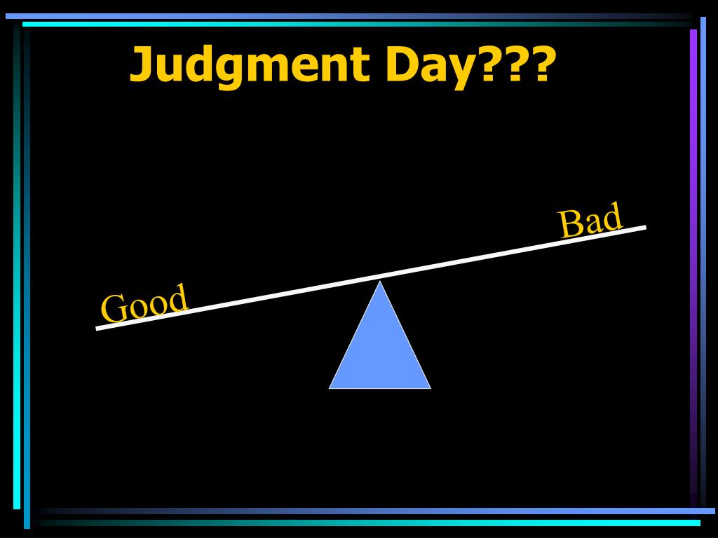 Judgment Day???