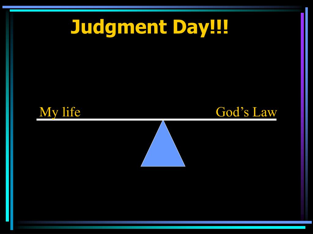 Judgment Day!!!