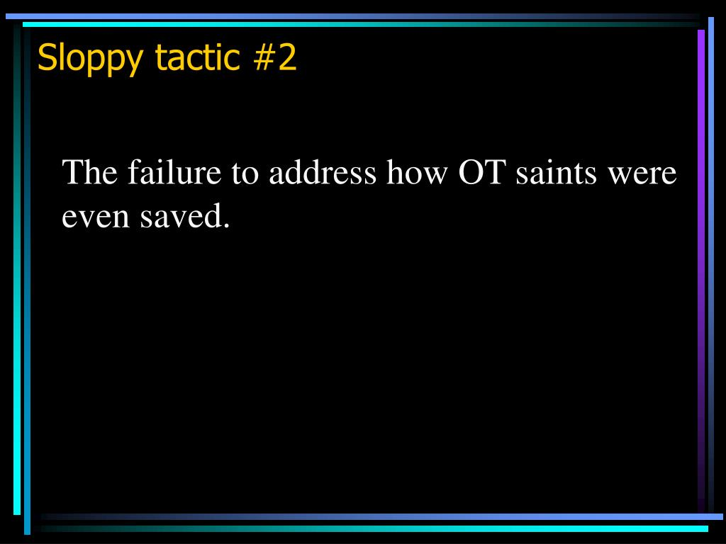 Sloppy tactic #2