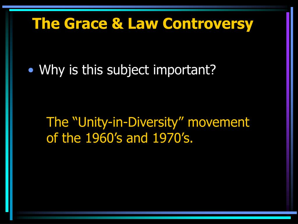 The Grace & Law Controversy