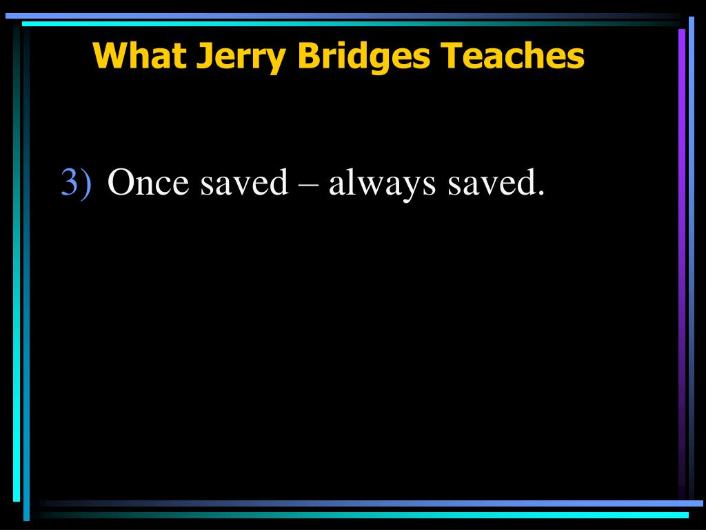 What Jerry Bridges Teaches