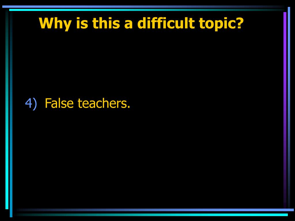Why is this a difficult topic?