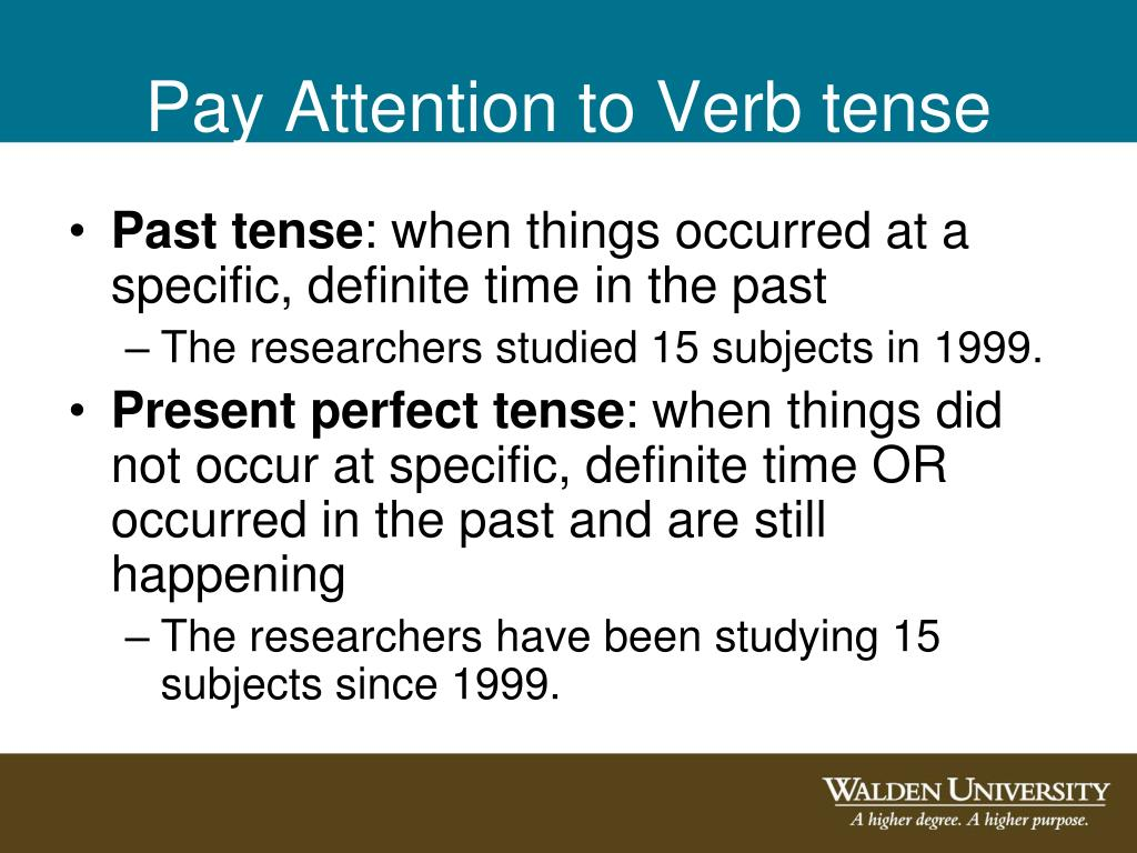 Pay Attention to Verb tense