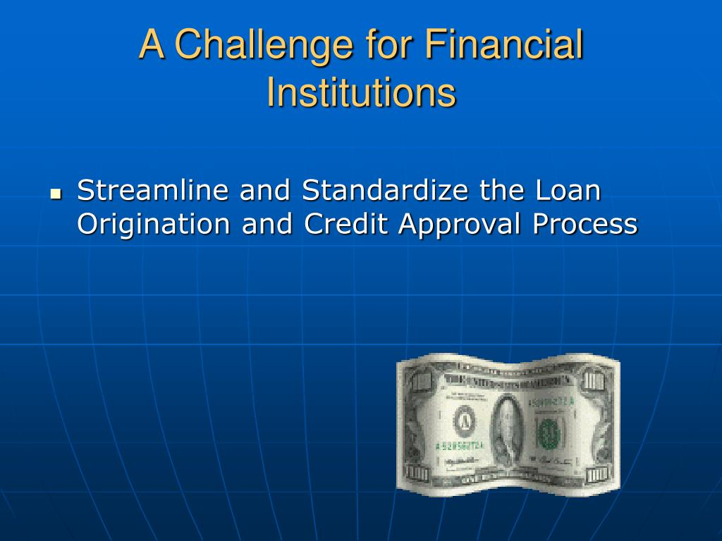 A Challenge for Financial Institutions