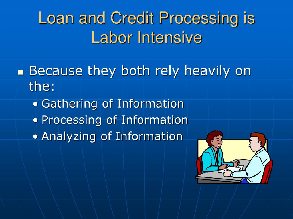Loan and Credit Processing is Labor Intensive