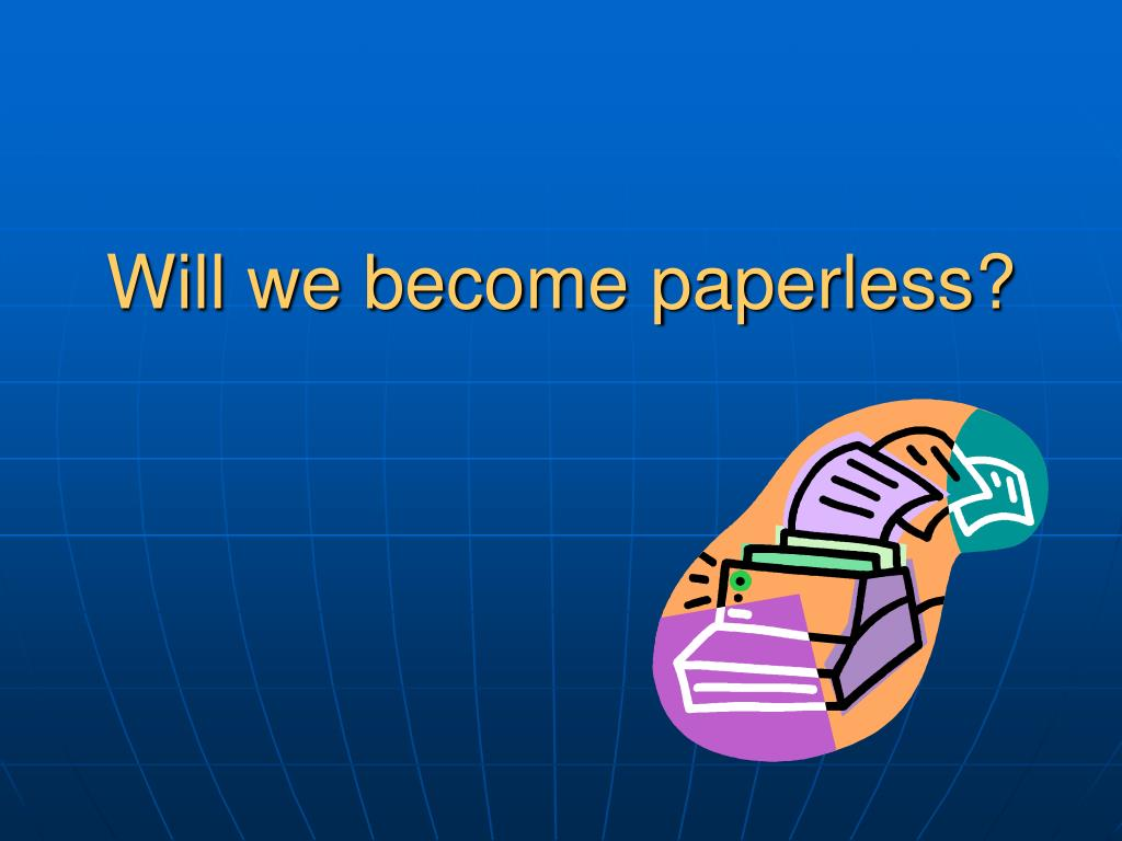 Will we become paperless?