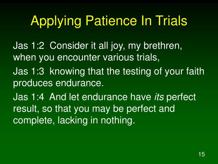 Applying Patience In Trials