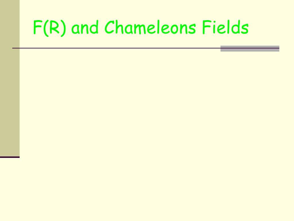 F(R) and Chameleons Fields