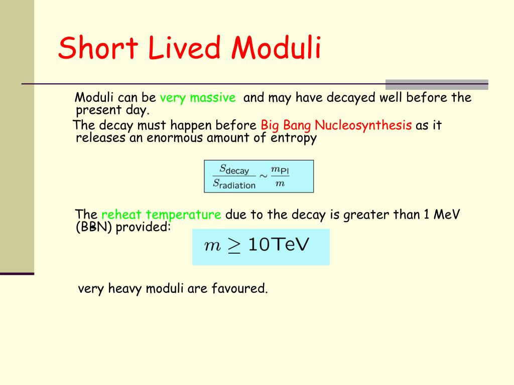 Short Lived Moduli