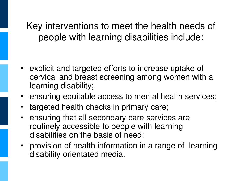Key interventions to meet the health needs of people with learning disabilities include: