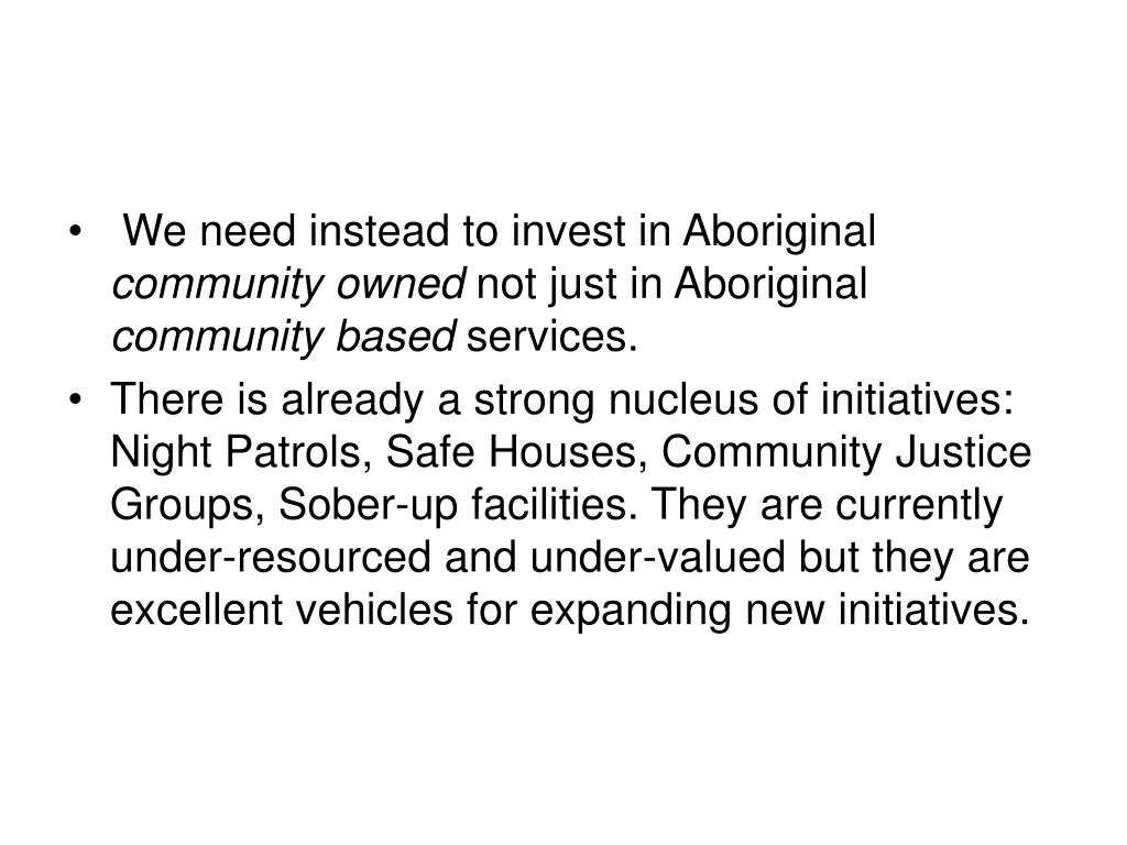 We need instead to invest in Aboriginal