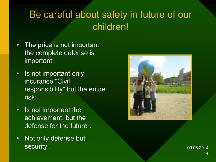 Be careful about safety in future of our children!