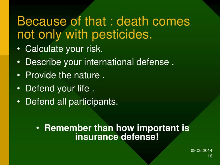 Because of that : death comes not only with pesticides