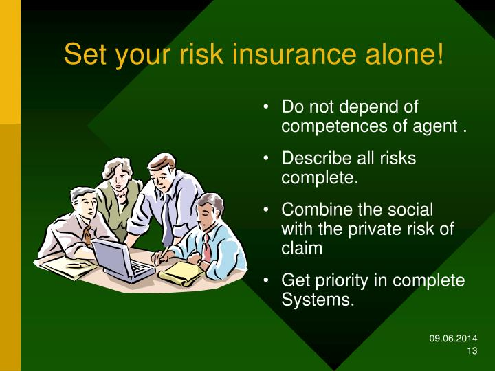 Set your risk insurance alone