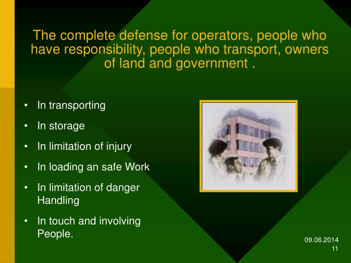 The complete defense for operators, people who have responsibility, people who transport, owners of land and government