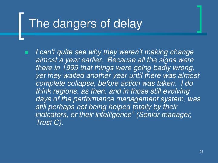 The dangers of delay