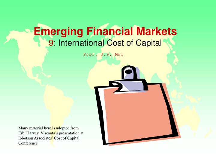 Emerging financial markets 9 international cost of capital