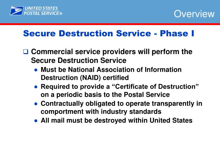 Commercial service providers will perform the Secure Destruction Service
