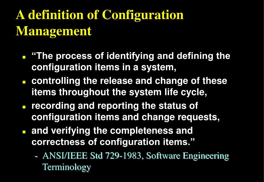 A definition of Configuration Management