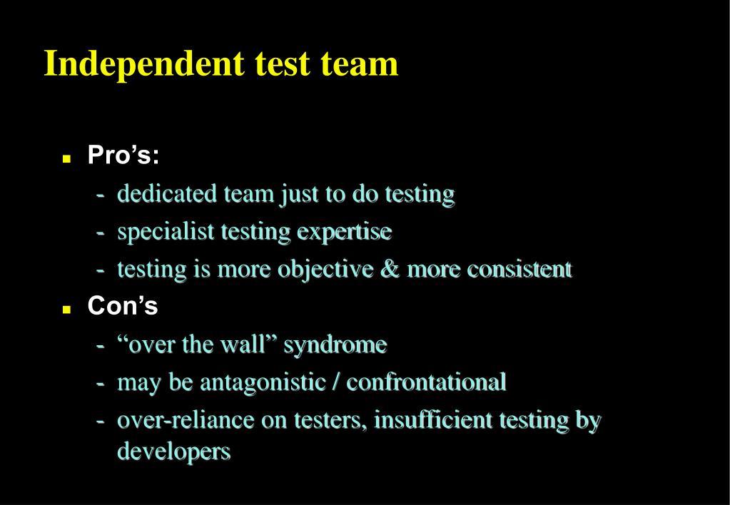 Independent test team