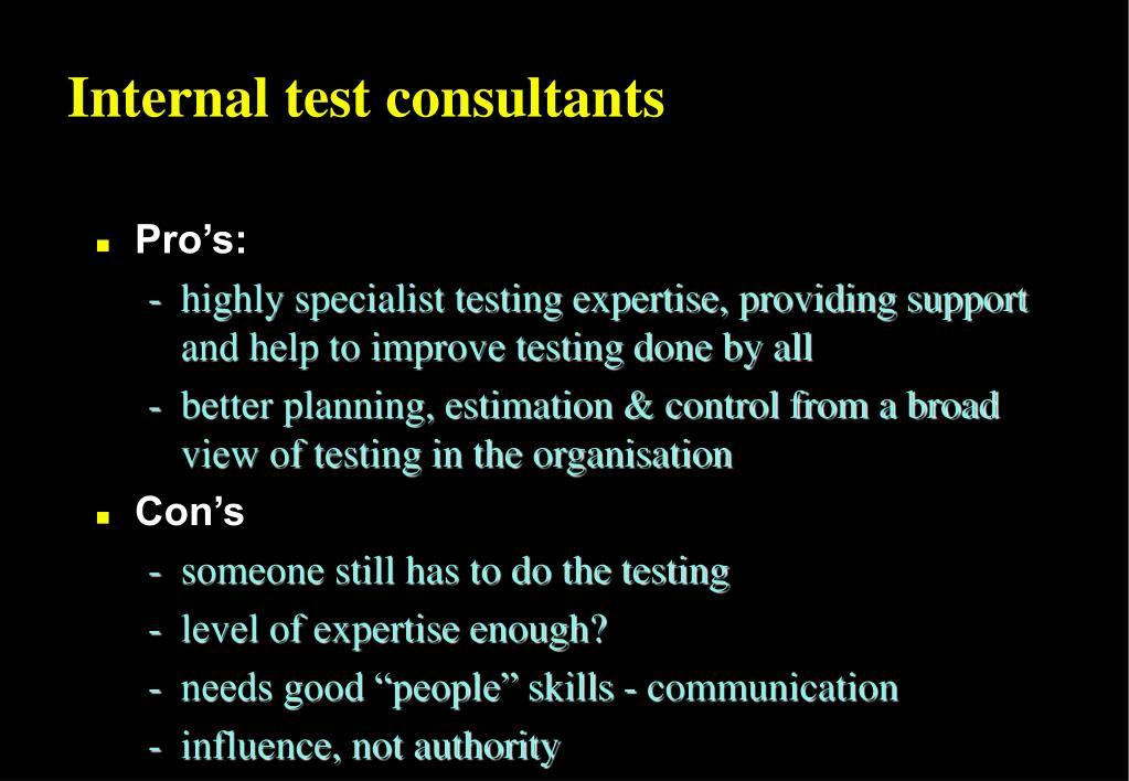 Internal test consultants