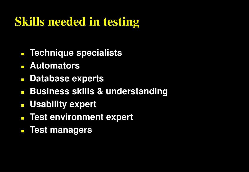 Skills needed in testing