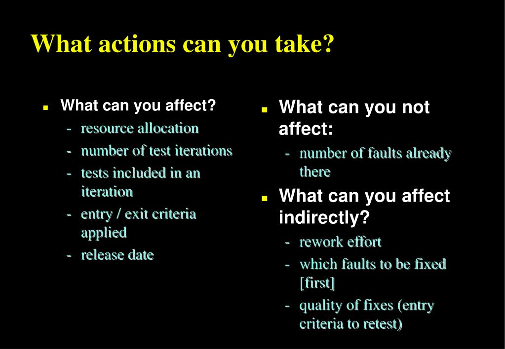 What can you affect?