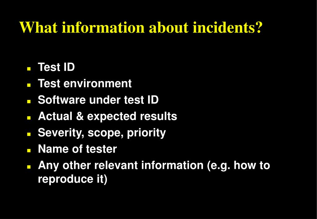 What information about incidents?