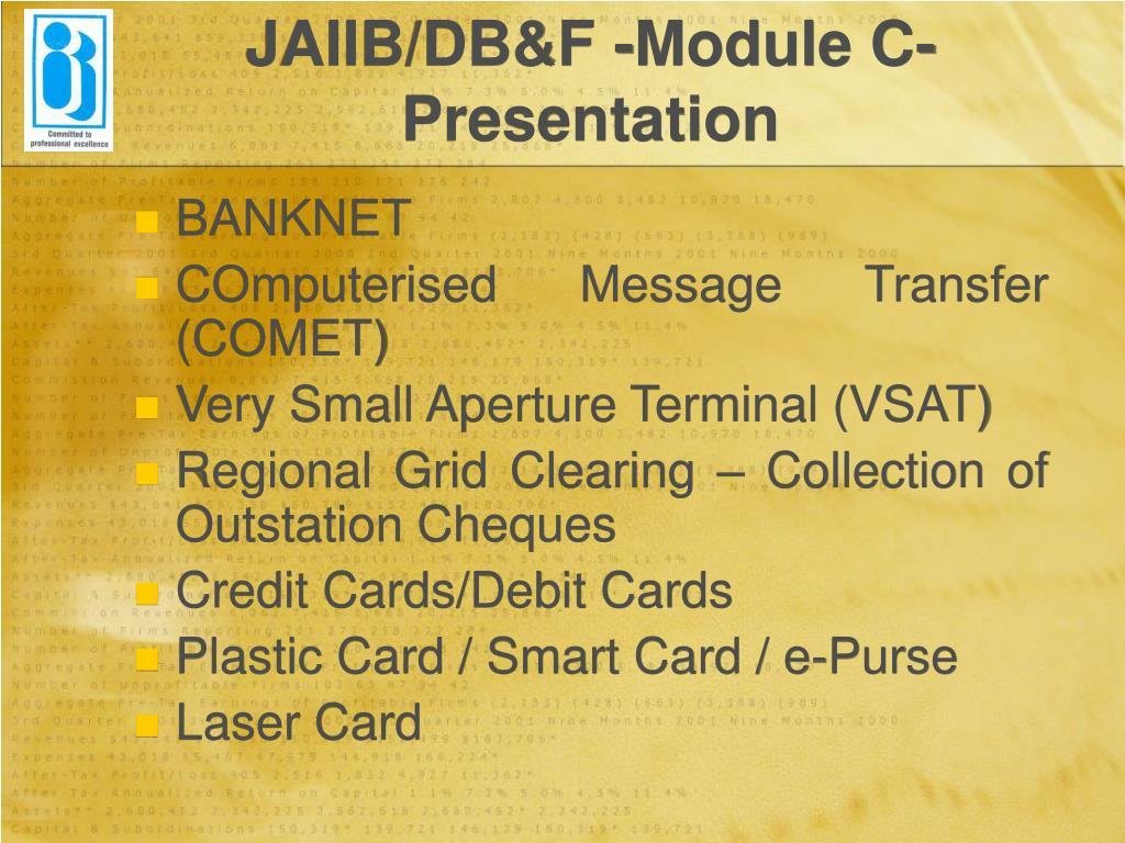 JAIIB/DB&F -Module C-Presentation