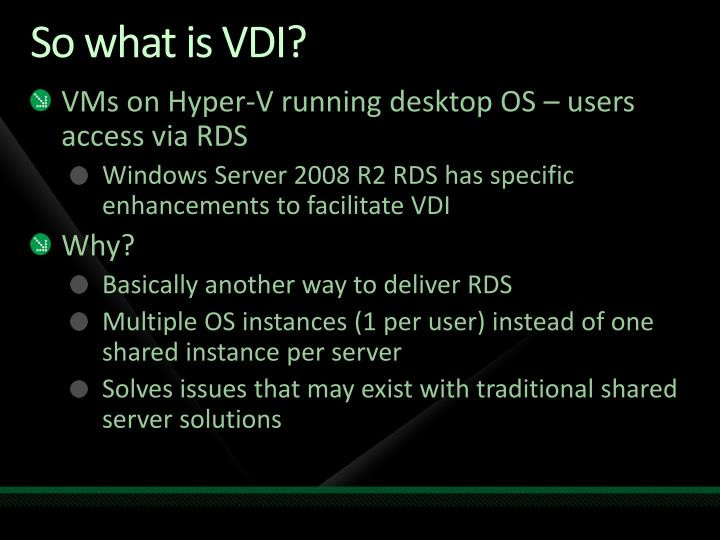 So what is VDI?
