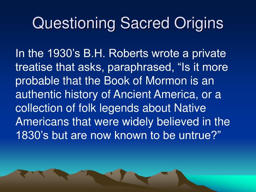 Questioning Sacred Origins
