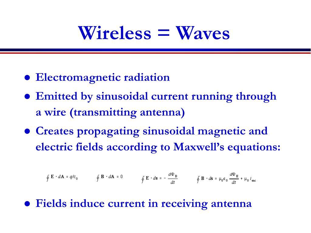 Wireless = Waves