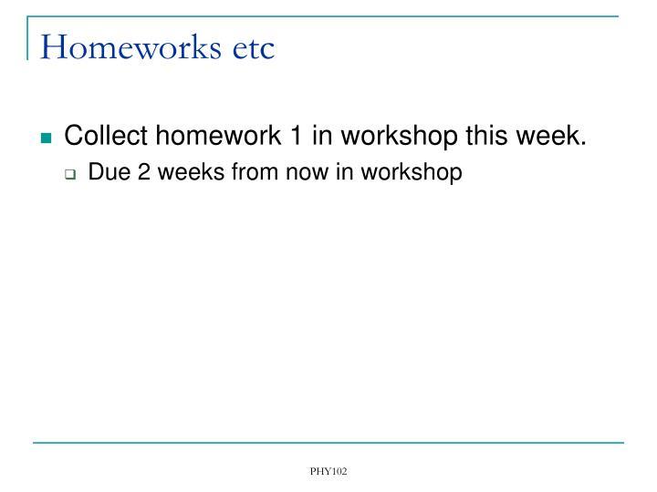 Homeworks etc