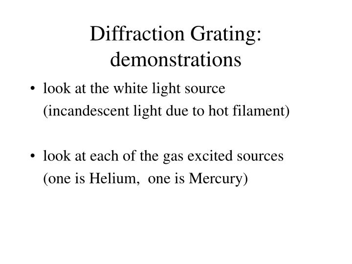 Diffraction Grating:  demonstrations