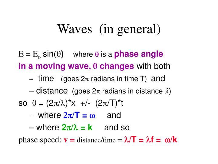 Waves  (in general)