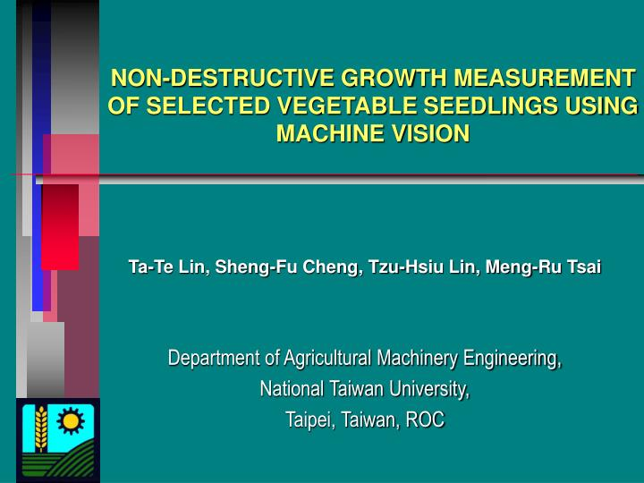 NON-DESTRUCTIVE GROWTH MEASUREMENT OF SELECTED VEGETABLE SEEDLINGS USING MACHINE VISION