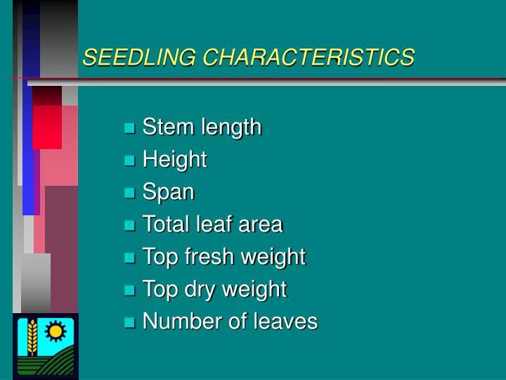 SEEDLING CHARACTERISTICS