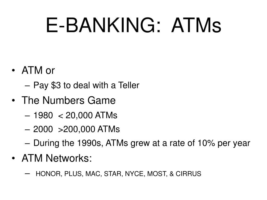 E-BANKING:  ATMs