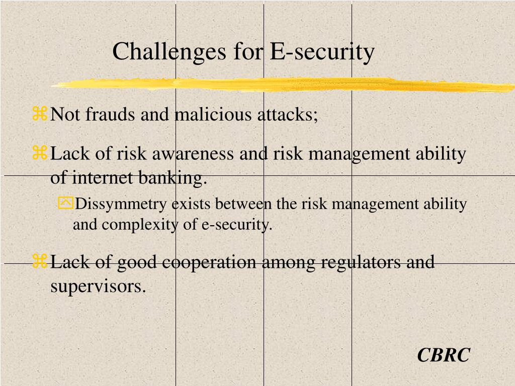 Challenges for E-security