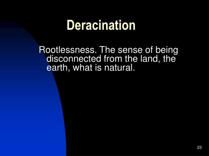 Deracination