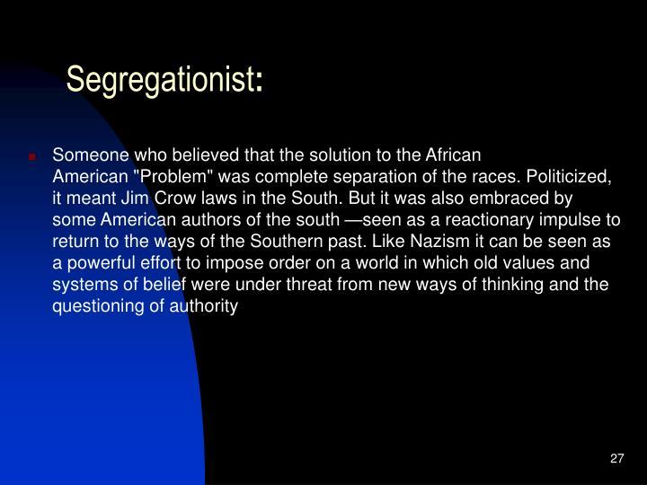 Segregationist