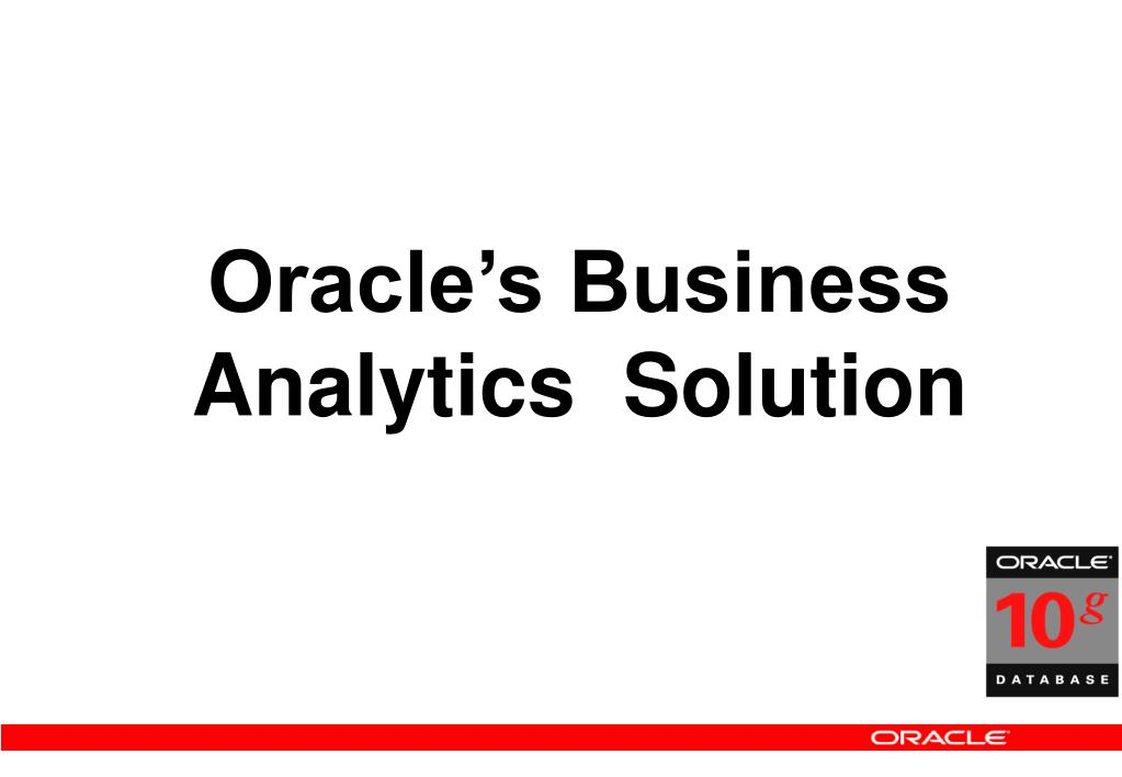 Oracle's Business Analytics  Solution