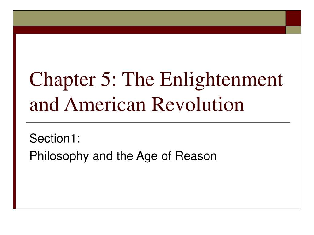 Chapter 5: The Enlightenment and American Revolution